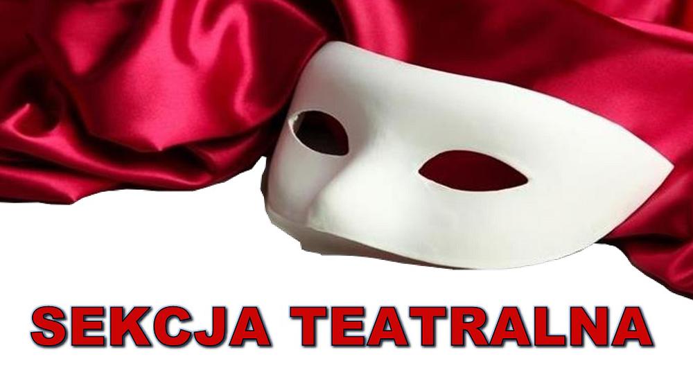 Sekcja teatralna w dniu 14 października – odwołana