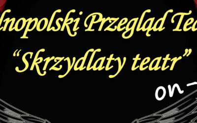 """V Ogólnopolski Przegląd Teatralny """"Skrzydlaty Teatr"""""""